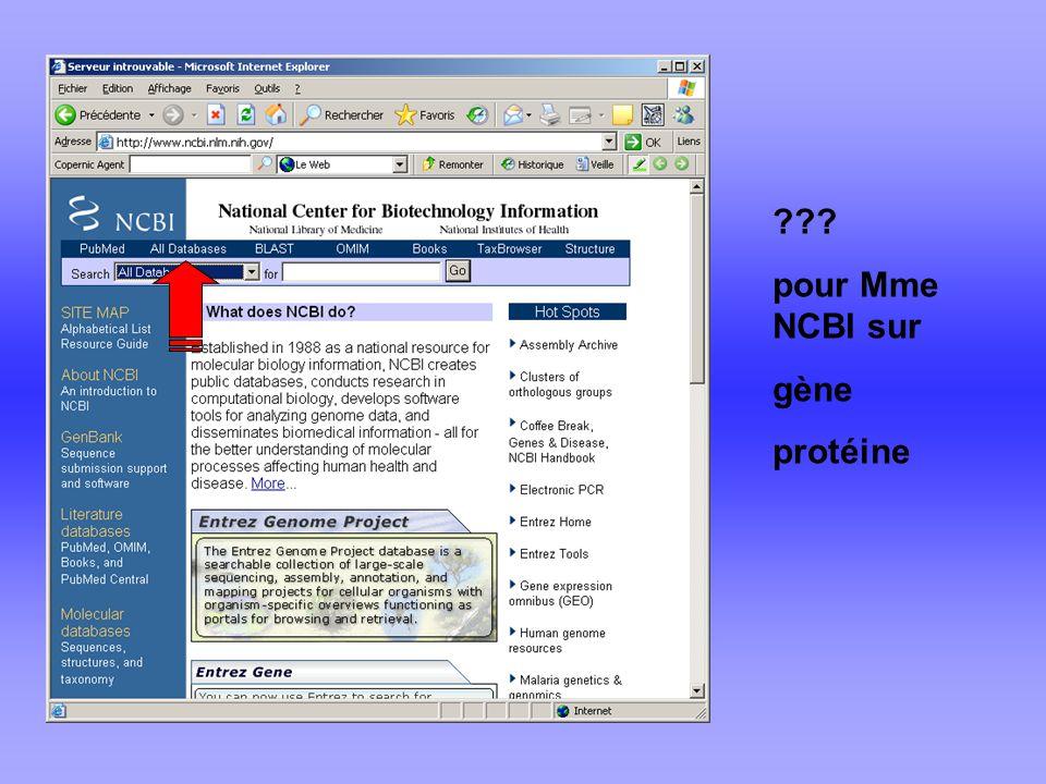 ??? pour Mme NCBI sur gène protéine