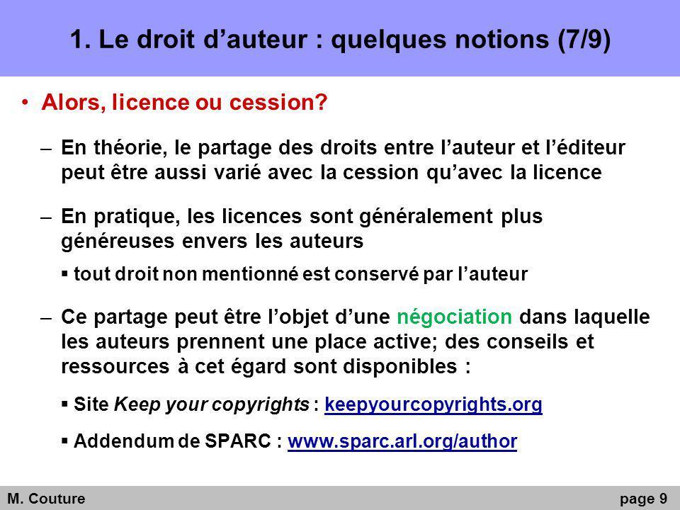 1. Le droit dauteur : quelques notions (7/9) Alors, licence ou cession.