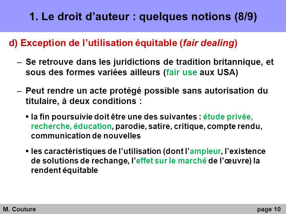1. Le droit dauteur : quelques notions (8/9) d) Exception de lutilisation équitable (fair dealing) –Se retrouve dans les juridictions de tradition bri