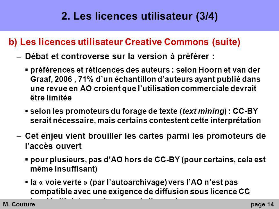 2. Les licences utilisateur (3/4) b) Les licences utilisateur Creative Commons (suite) –Débat et controverse sur la version à préférer : préférences e