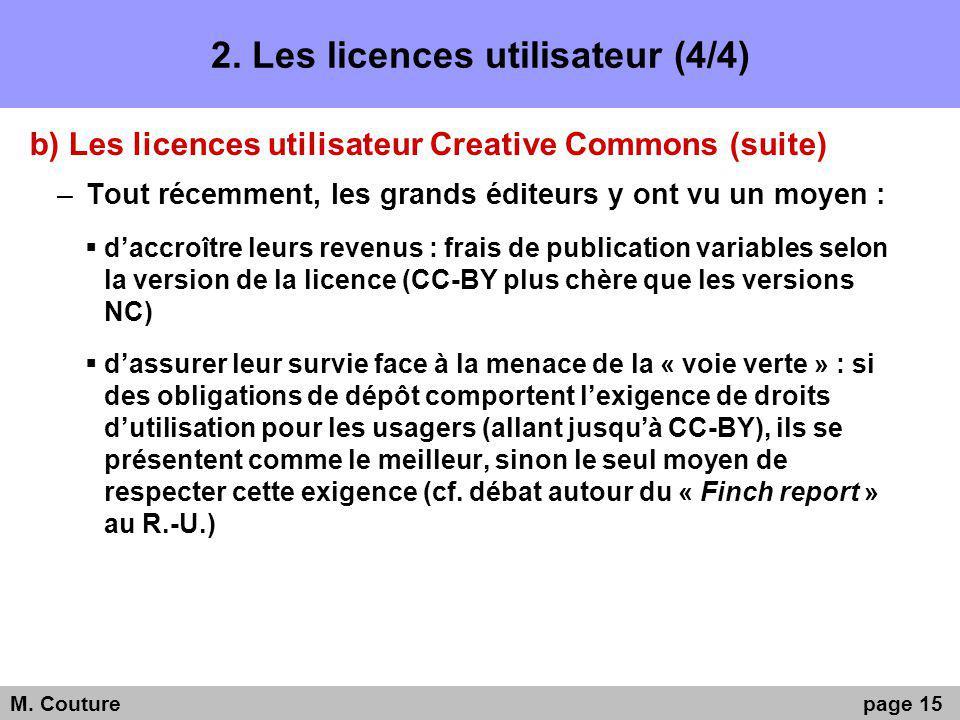 2. Les licences utilisateur (4/4) b) Les licences utilisateur Creative Commons (suite) –Tout récemment, les grands éditeurs y ont vu un moyen : daccro