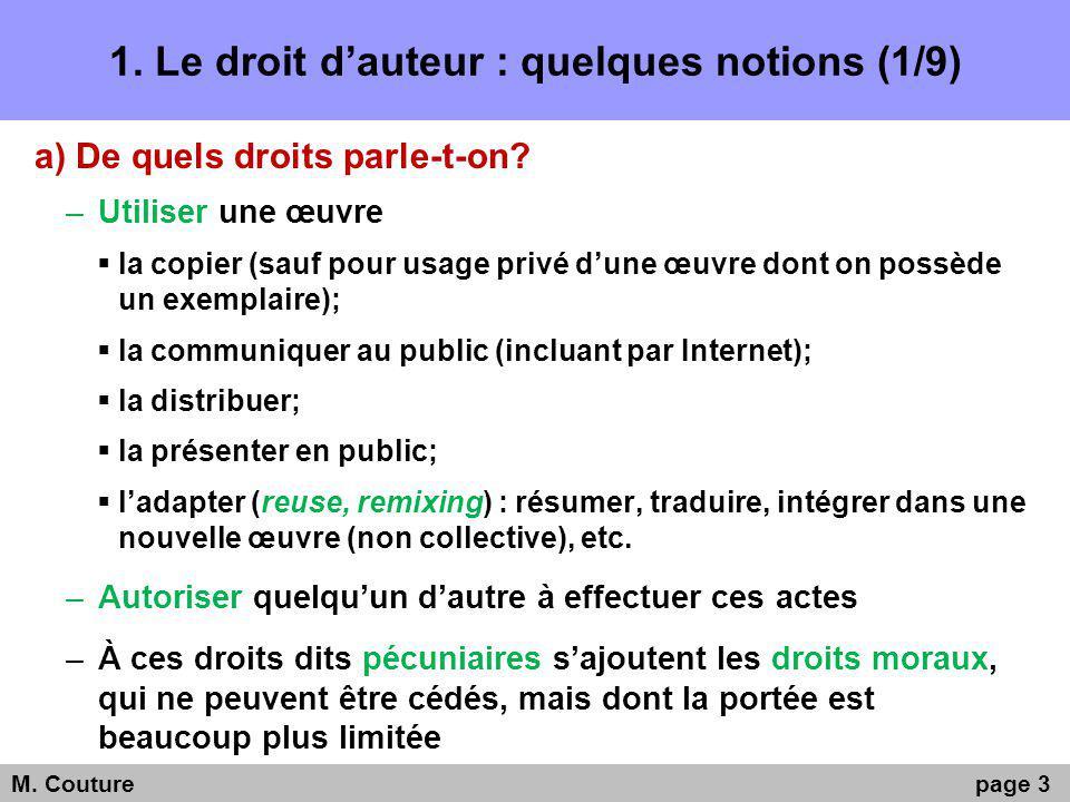 1. Le droit dauteur : quelques notions (1/9) a) De quels droits parle-t-on.