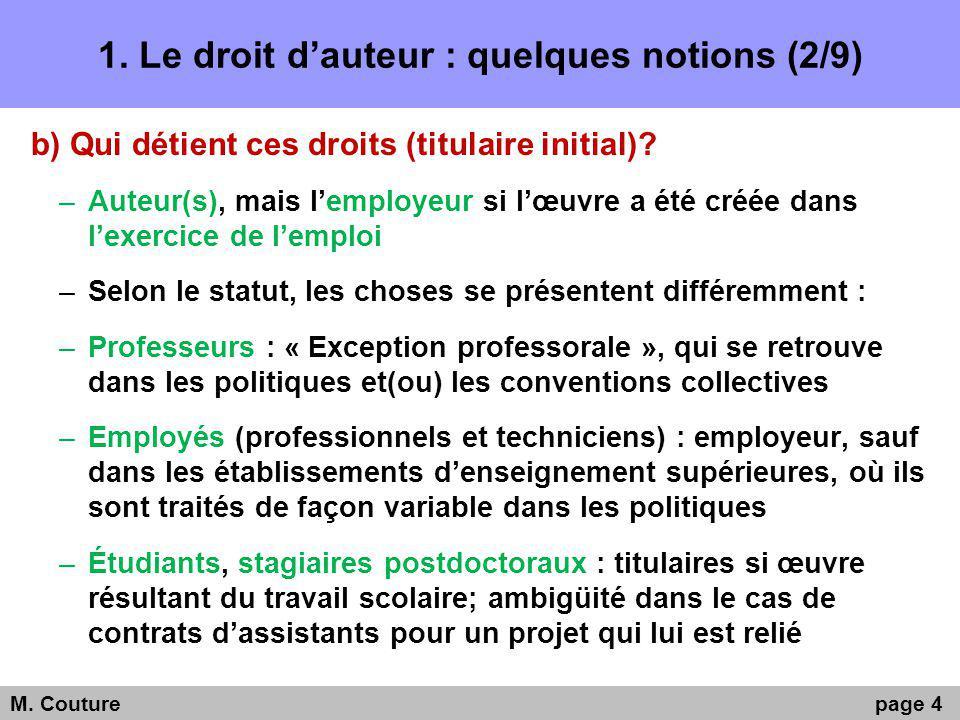 1. Le droit dauteur : quelques notions (2/9) b) Qui détient ces droits (titulaire initial).