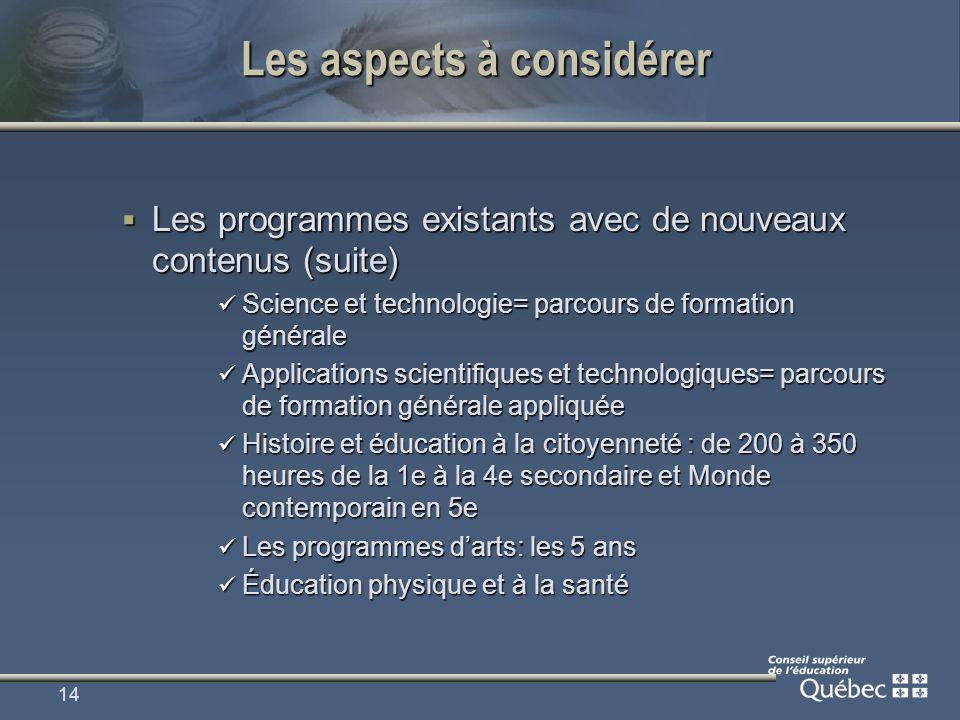 14 Les aspects à considérer Les programmes existants avec de nouveaux contenus (suite) Les programmes existants avec de nouveaux contenus (suite) Scie