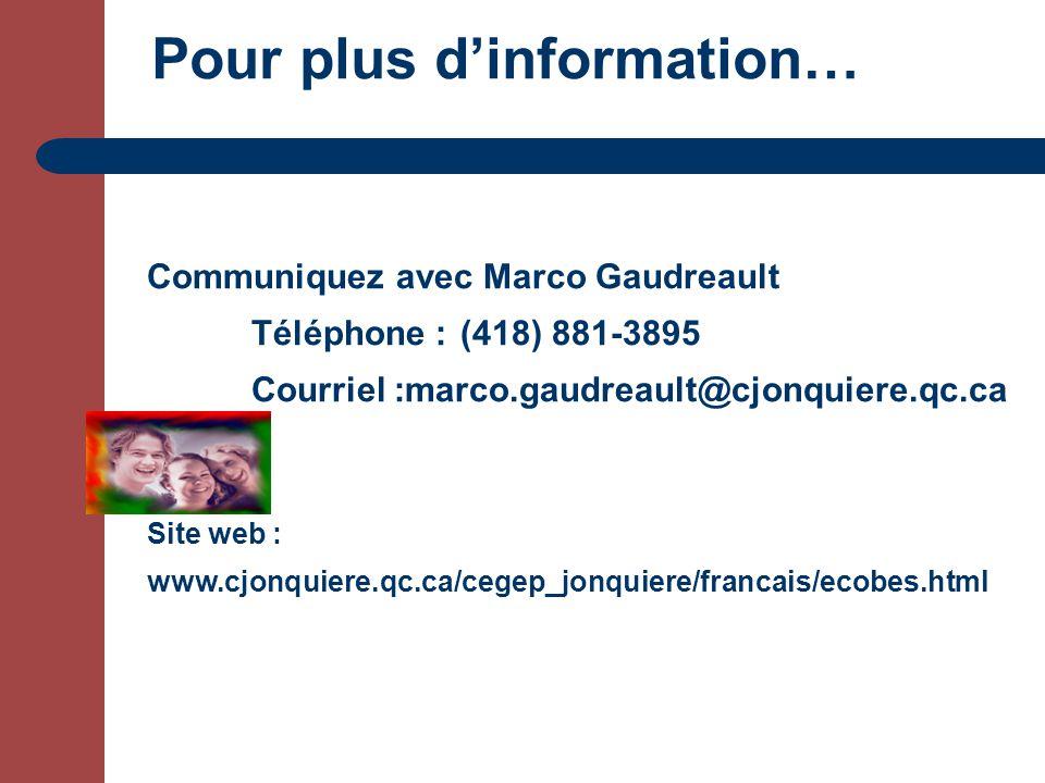 Communiquez avec Marco Gaudreault Téléphone :(418) 881-3895 Courriel :marco.gaudreault@cjonquiere.qc.ca Site web : www.cjonquiere.qc.ca/cegep_jonquiere/francais/ecobes.html Pour plus dinformation…