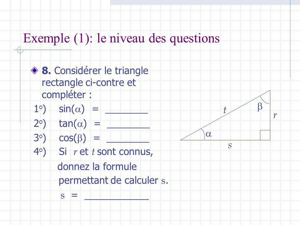 Exemple (1): le niveau des questions 8.