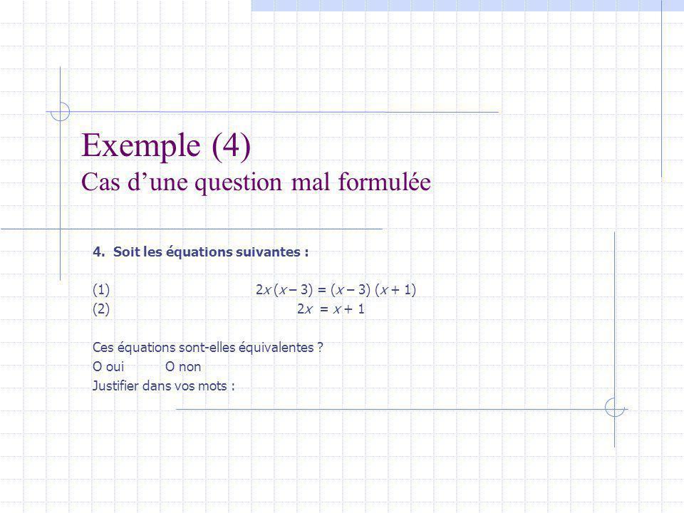 Exemple (4) Cas dune question mal formulée 4.