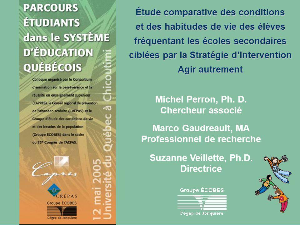 Groupe ÉCOBES, Cégep de Jonquière Michel Perron, Ph. D. Chercheur associé Marco Gaudreault, MA Professionnel de recherche Suzanne Veillette, Ph.D. Dir