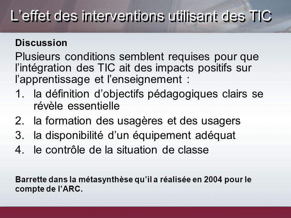 Leffet des interventions utilisant des TIC Discussion Plusieurs conditions semblent requises pour que lintégration des TIC ait des impacts positifs su