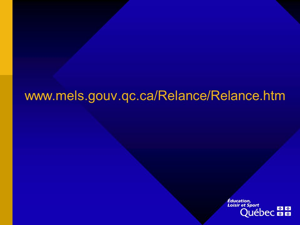 www.mels.gouv.qc.ca/Relance/Relance.htm