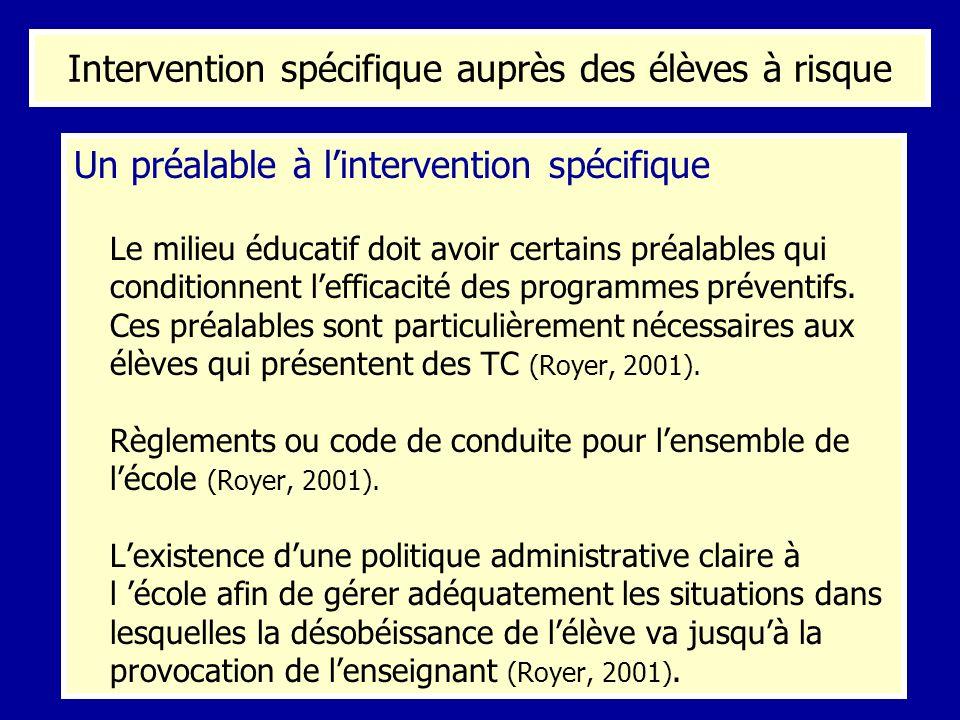 Un préalable à lintervention spécifique Le milieu éducatif doit avoir certains préalables qui conditionnent lefficacité des programmes préventifs. Ces