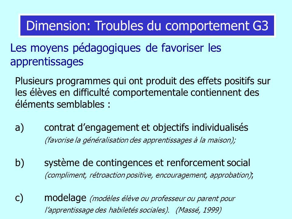 Plusieurs programmes qui ont produit des effets positifs sur les élèves en difficulté comportementale contiennent des éléments semblables : a) contrat