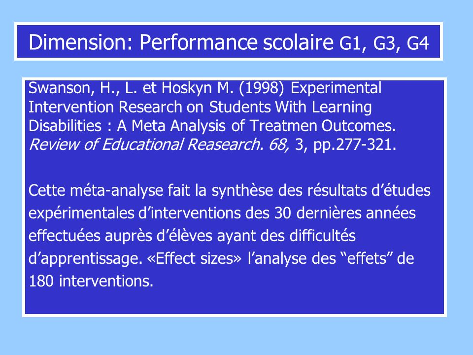 Swanson, H., L. et Hoskyn M. (1998) Experimental Intervention Research on Students With Learning Disabilities : A Meta Analysis of Treatmen Outcomes.