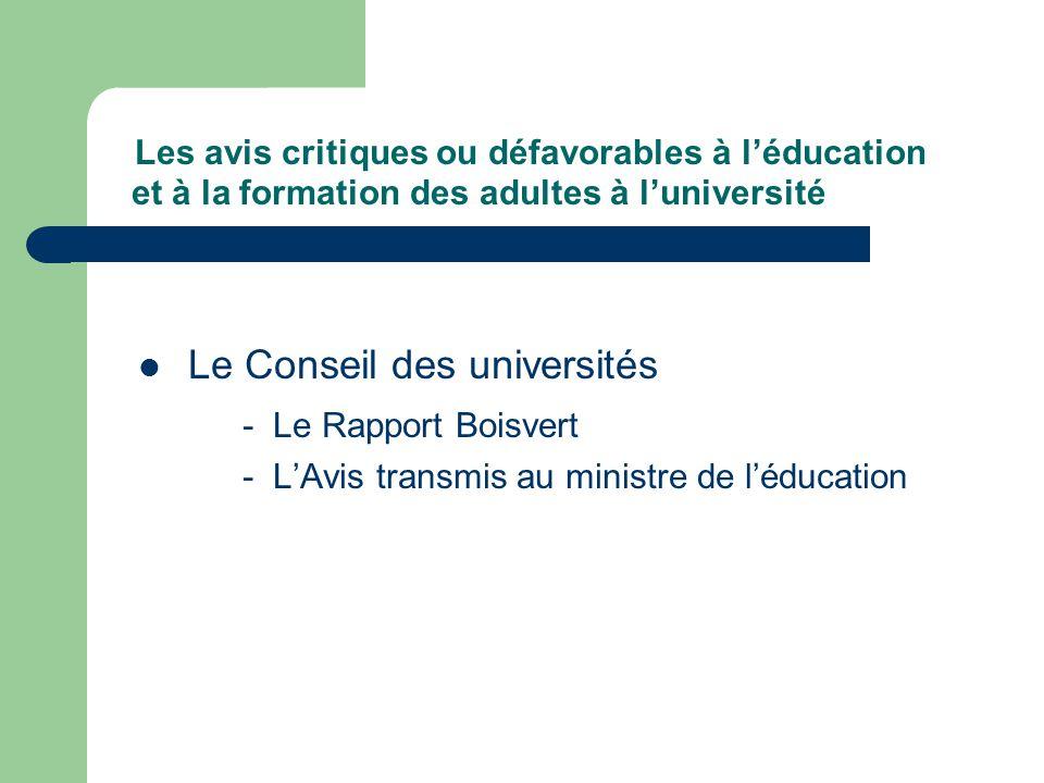 Les avis critiques ou défavorables à léducation et à la formation des adultes à luniversité Le Conseil des universités - Le Rapport Boisvert - LAvis transmis au ministre de léducation