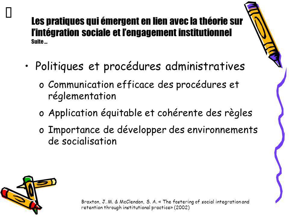 Les pratiques qui émergent en lien avec la théorie sur lintégration sociale et lengagement institutionnel Suite … Politiques et procédures administrat