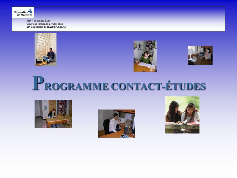 Services aux étudiants Centre de soutien aux études et de développement de carrière (CSEDC) P ROGRAMME CONTACT-ÉTUDES