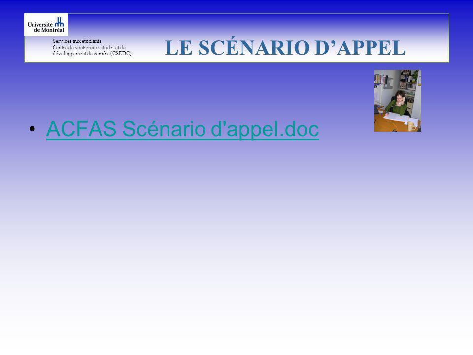 Services aux étudiants Centre de soutien aux études et de développement de carrière (CSEDC) ACFAS Scénario d appel.doc LE SCÉNARIO DAPPEL