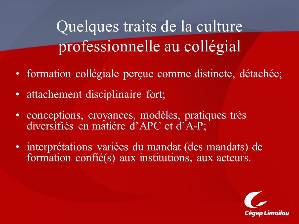Quelques traits de la culture professionnelle au collégial formation collégiale perçue comme distincte, détachée; attachement disciplinaire fort; conc