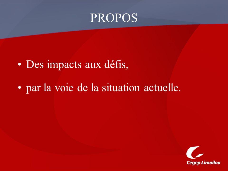 PROPOS Des impacts aux défis, par la voie de la situation actuelle.