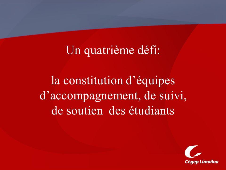 Un quatrième défi: la constitution déquipes daccompagnement, de suivi, de soutien des étudiants