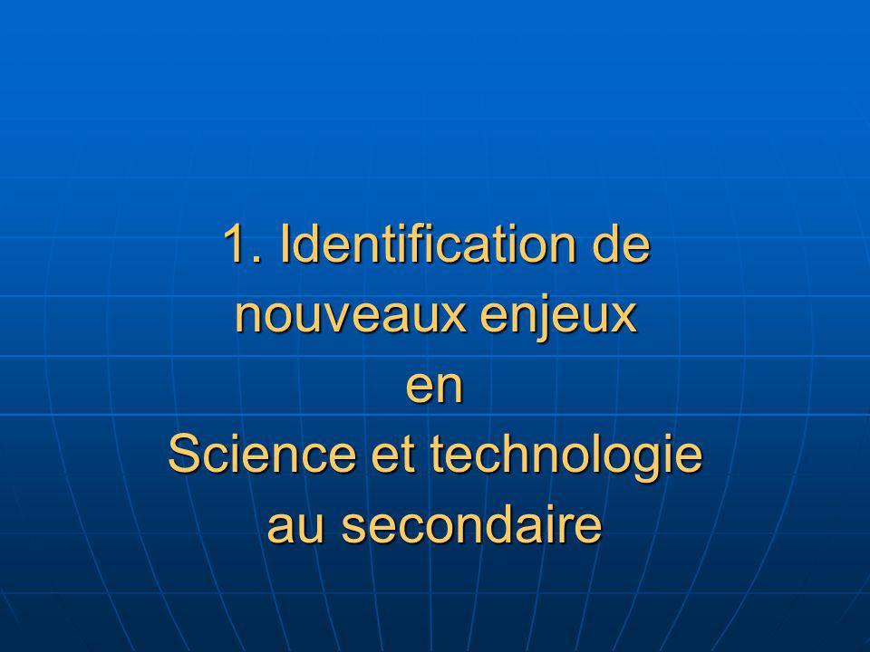 1. Identification de nouveaux enjeux en Science et technologie au secondaire