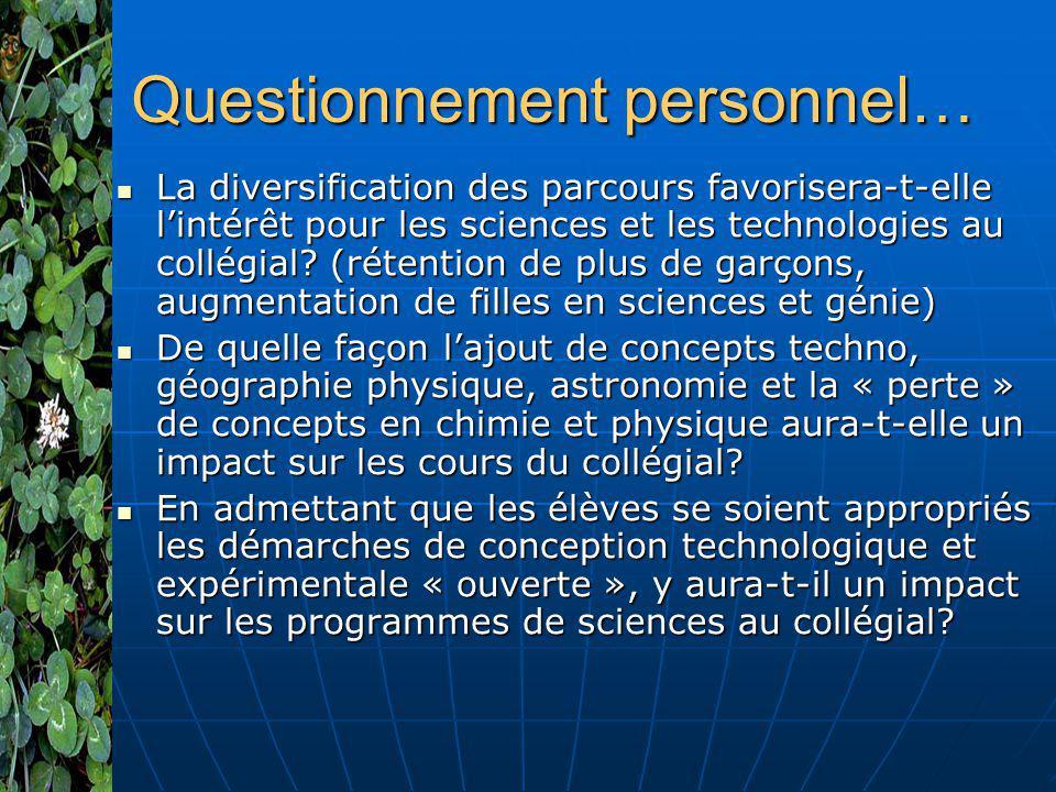 Questionnement personnel… La diversification des parcours favorisera-t-elle lintérêt pour les sciences et les technologies au collégial? (rétention de