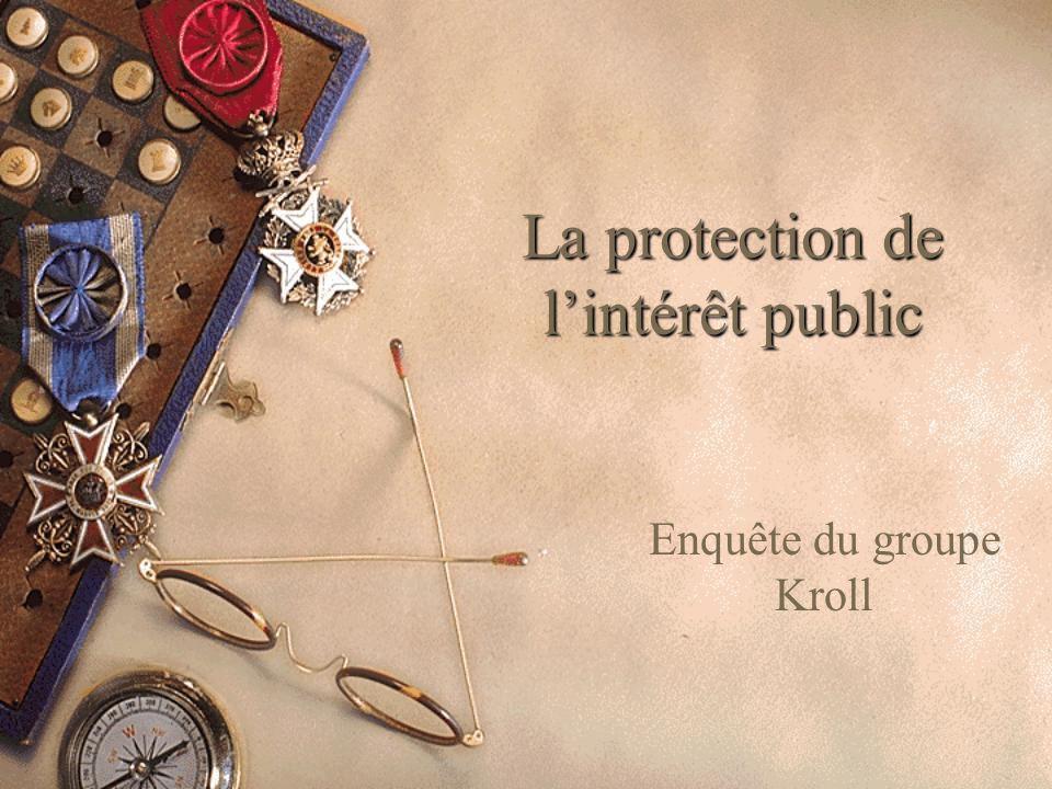 La protection de lintérêt public Enquête du groupe Kroll