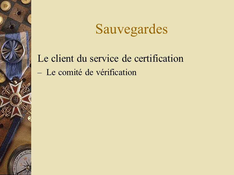 Sauvegardes Le client du service de certification – Le comité de vérification