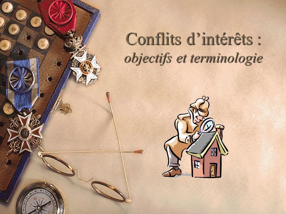 Conflits dintérêts : objectifs et terminologie