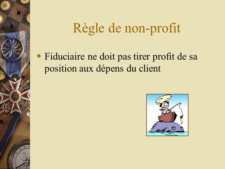 Règle de non-profit Fiduciaire ne doit pas tirer profit de sa position aux dépens du client