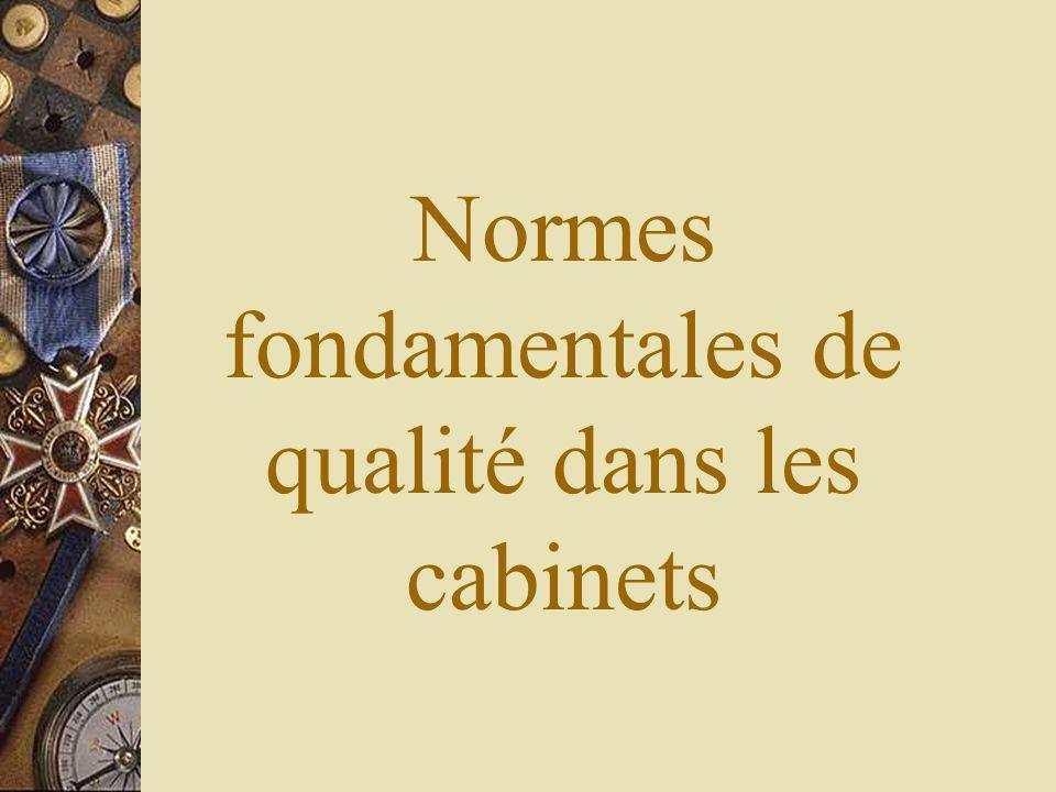 Normes fondamentales de qualité dans les cabinets
