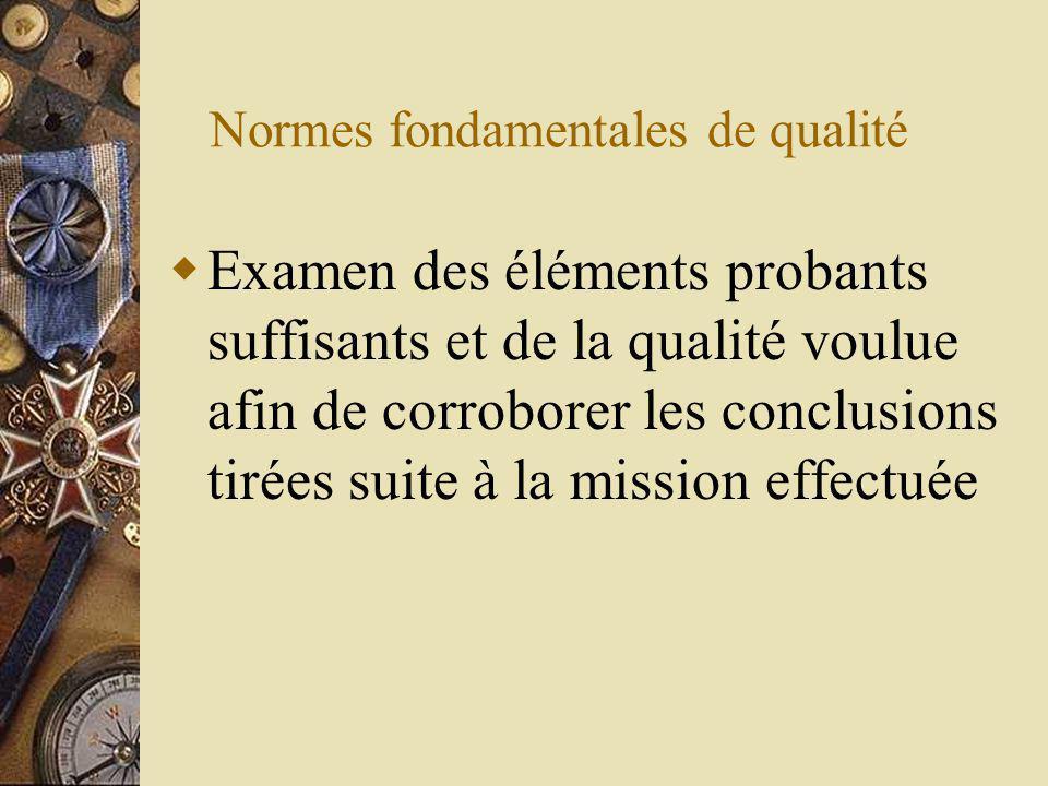 Normes fondamentales de qualité Examen des éléments probants suffisants et de la qualité voulue afin de corroborer les conclusions tirées suite à la mission effectuée
