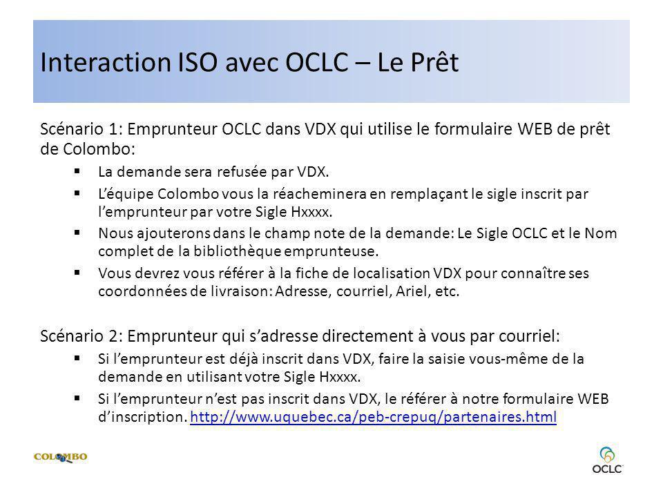 Interaction ISO avec OCLC – Le Prêt Scénario 1: Emprunteur OCLC dans VDX qui utilise le formulaire WEB de prêt de Colombo: La demande sera refusée par VDX.