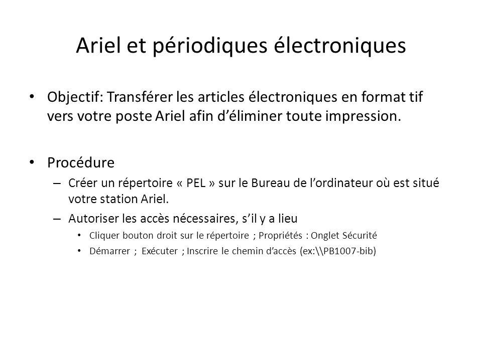 Ariel et périodiques électroniques Objectif: Transférer les articles électroniques en format tif vers votre poste Ariel afin déliminer toute impression.