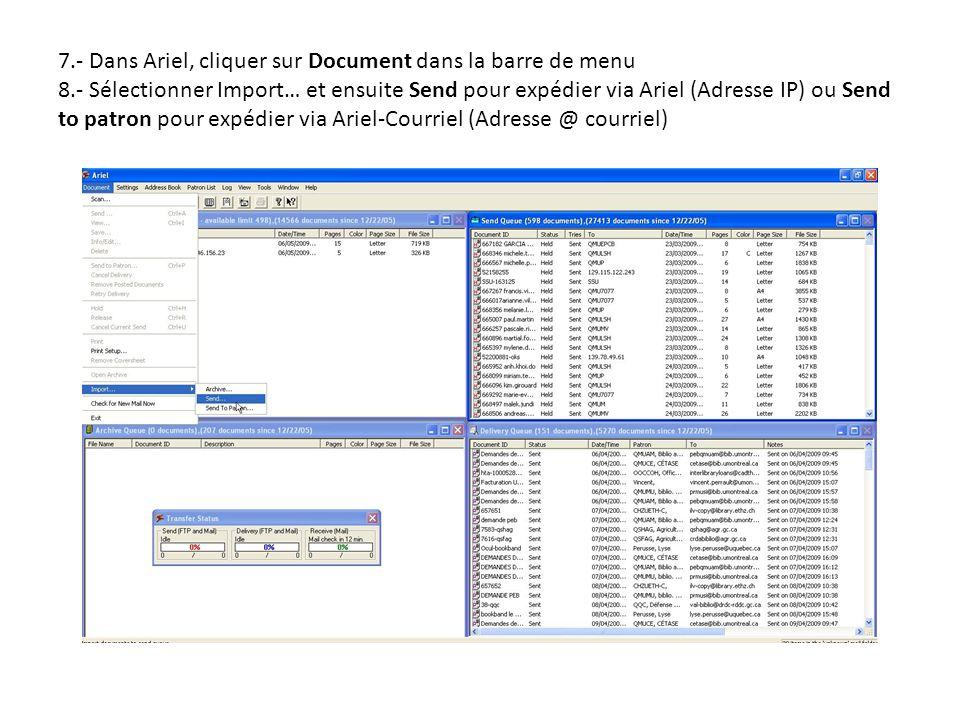 7.- Dans Ariel, cliquer sur Document dans la barre de menu 8.- Sélectionner Import… et ensuite Send pour expédier via Ariel (Adresse IP) ou Send to patron pour expédier via Ariel-Courriel (Adresse @ courriel)