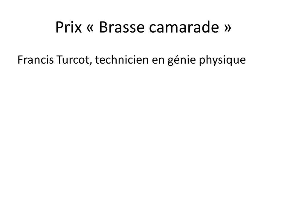 Prix « Brasse camarade » Francis Turcot, technicien en génie physique