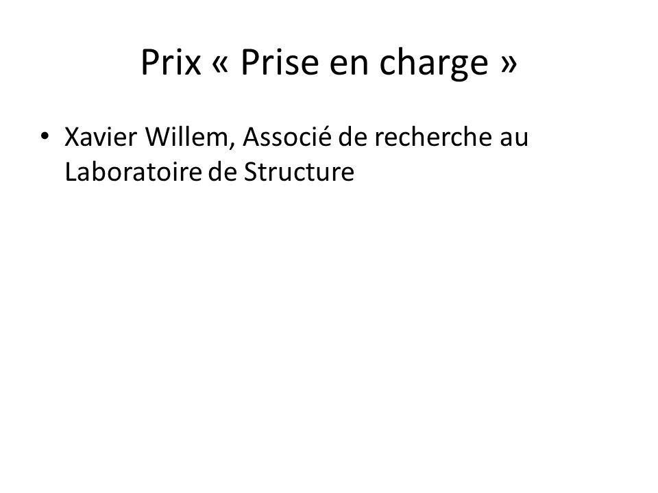 Prix « Prise en charge » Xavier Willem, Associé de recherche au Laboratoire de Structure