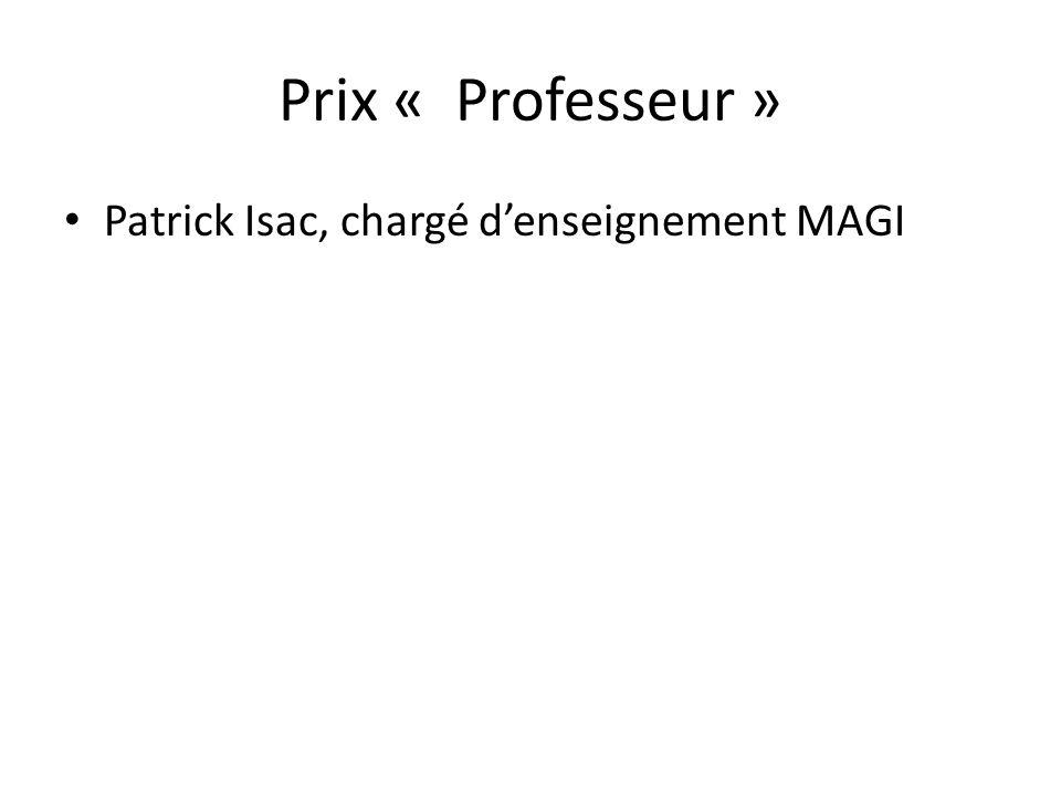 Prix « Professeur » Patrick Isac, chargé denseignement MAGI
