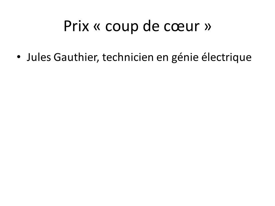 Prix « coup de cœur » Jules Gauthier, technicien en génie électrique
