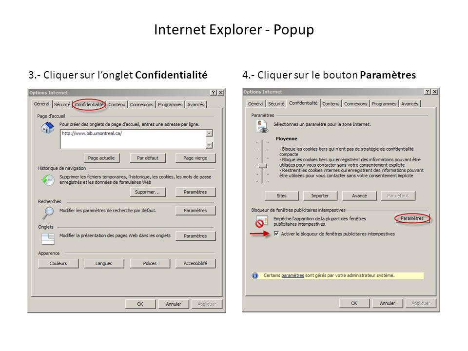 Internet Explorer - Popup 3.- Cliquer sur longlet Confidentialité4.- Cliquer sur le bouton Paramètres