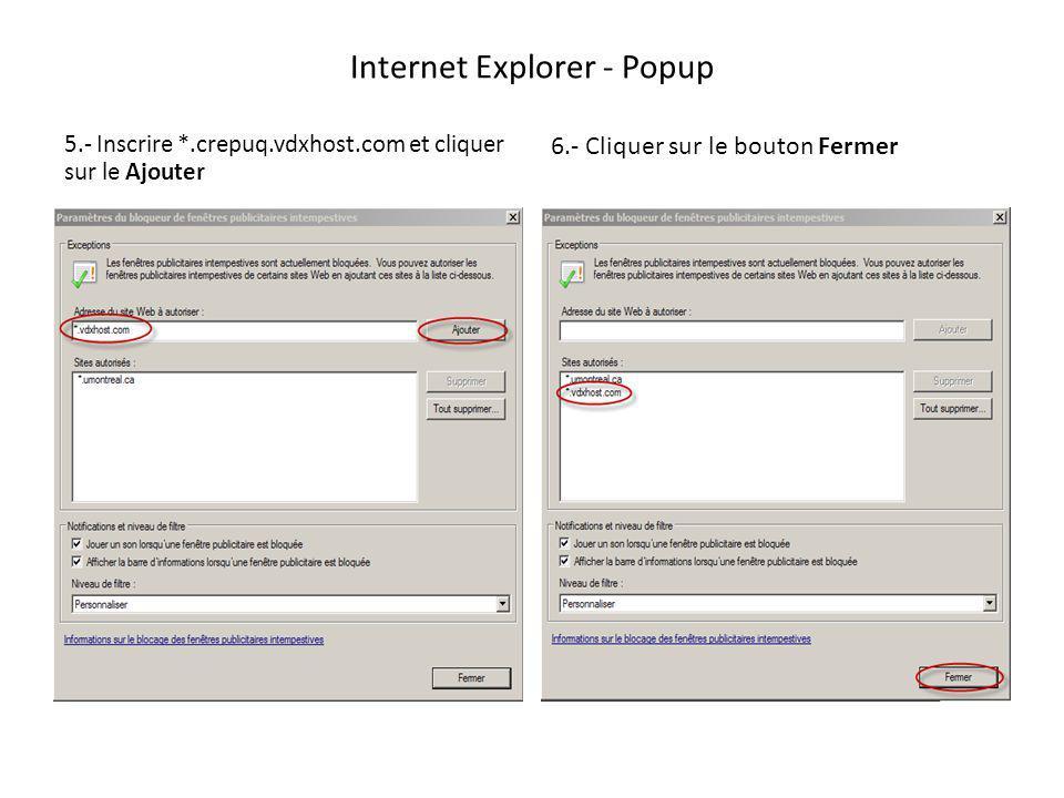 Internet Explorer - Popup 5.- Inscrire *.crepuq.vdxhost.com et cliquer sur le Ajouter 6.- Cliquer sur le bouton Fermer