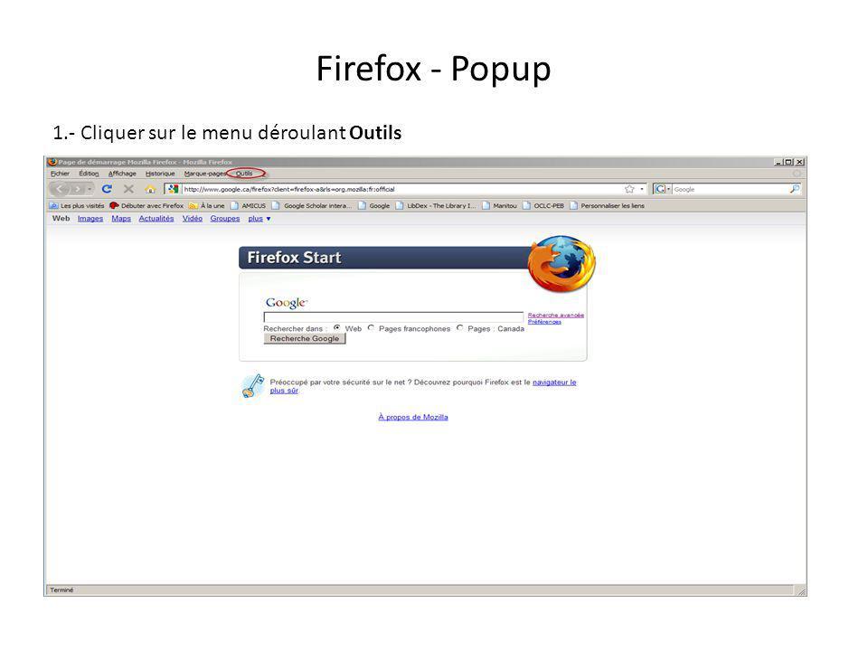 Firefox - Popup 1.- Cliquer sur le menu déroulant Outils