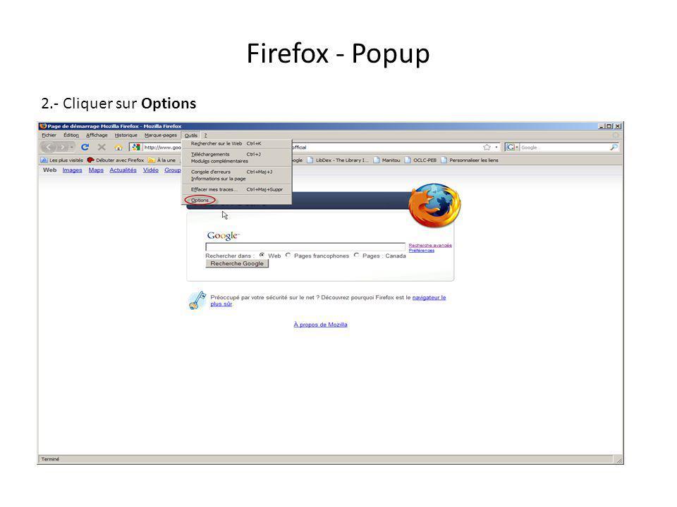 Firefox - Popup 2.- Cliquer sur Options