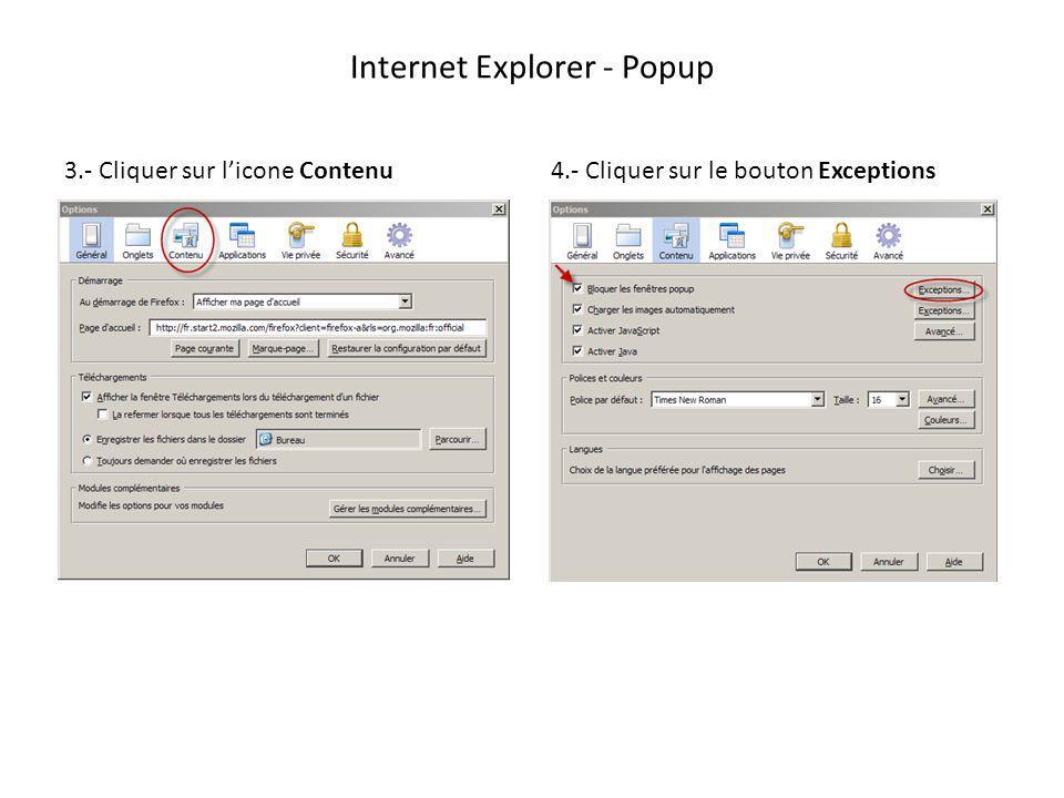 Internet Explorer - Popup 3.- Cliquer sur licone Contenu4.- Cliquer sur le bouton Exceptions