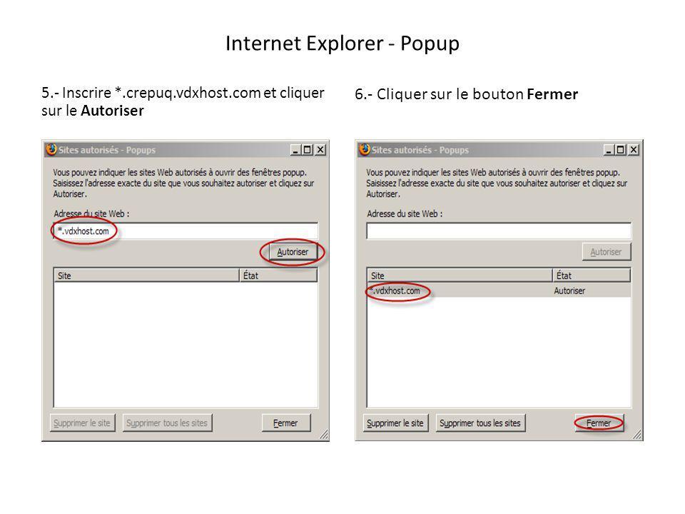 Internet Explorer - Popup 5.- Inscrire *.crepuq.vdxhost.com et cliquer sur le Autoriser 6.- Cliquer sur le bouton Fermer
