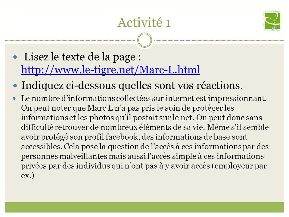 Activité 1 Lisez le texte de la page : http://www.le-tigre.net/Marc-L.html http://www.le-tigre.net/Marc-L.html Indiquez ci-dessous quelles sont vos réactions.