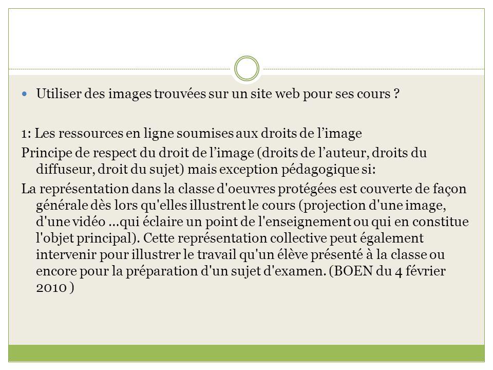 Utiliser des images trouvées sur un site web pour ses cours ? 1: Les ressources en ligne soumises aux droits de limage Principe de respect du droit de