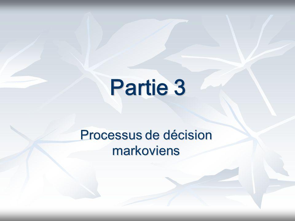 3 Modèles markoviens pour la prise de décision en horizon lointain Soit un système dont les états sont : Soit un système dont les états sont : E 1, E 2,… E N Une suite de décisions doit être prise, à chaque période de temps (seconde, jour, mois, année,…) Une suite de décisions doit être prise, à chaque période de temps (seconde, jour, mois, année,…) Létat du système à la période suivante, ainsi que le coût de la transition dépendent uniquement de létat présent, de la décision prise Létat du système à la période suivante, ainsi que le coût de la transition dépendent uniquement de létat présent, de la décision prise