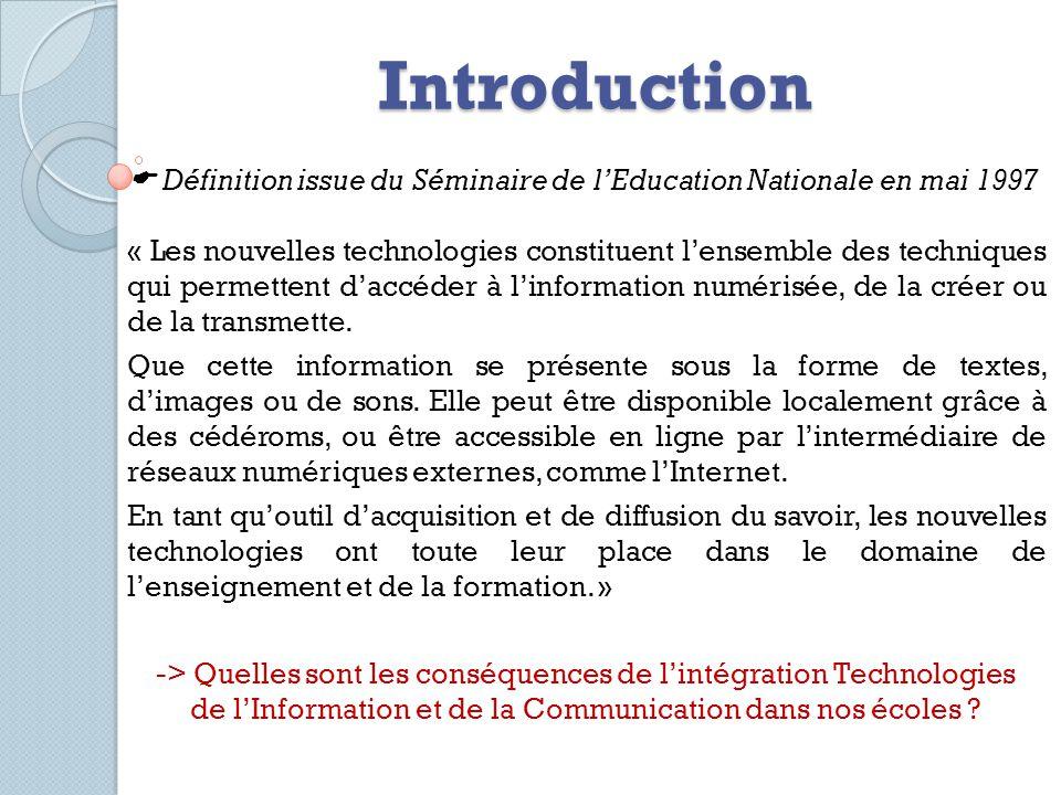 Introduction -> Quelles sont les conséquences de lintégration Technologies de lInformation et de la Communication dans nos écoles ? Définition issue d