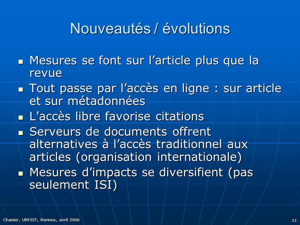 Chanier, URFIST, Rennes, avril 2006 11 Nouveautés / évolutions Mesures se font sur larticle plus que la revue Mesures se font sur larticle plus que la
